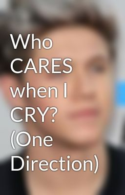 Who Cares We Cry