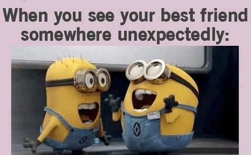 when-you-see-your-best-friend-somewhere-unexpectedly