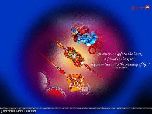 A Sister Is A Gift To The Heart, A Friend To The Spirit, A Golden Thread To The Meaning Of Life - Happy Raksha Bandhan
