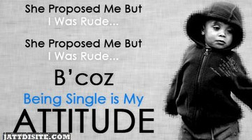 Being Single Is My Attitude