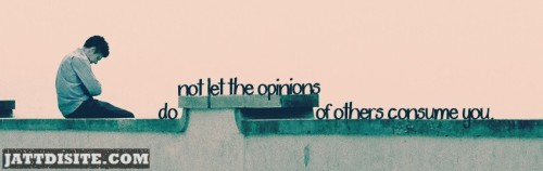 Do Not Let The Openion