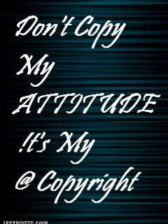Don't Copy My Attitude