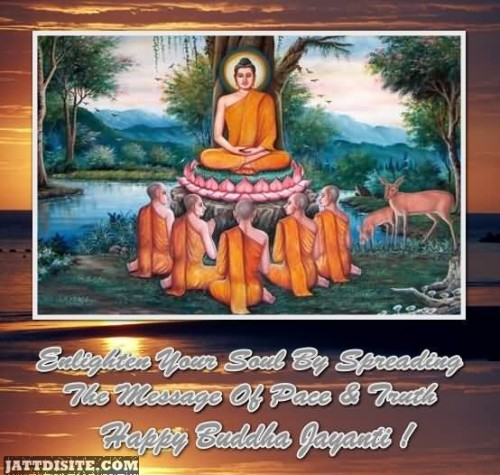 Enlighten Your Soul By Spreading The Message Of Peace & Truth - Happy Buddha Jayanti