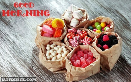 Good Morning With Sweet Candies