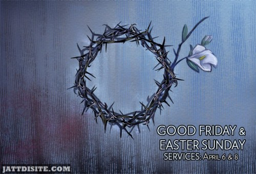 Happy Easter And Good Friday
