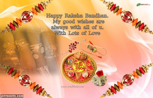Happy Raksha Bandhan My Good Wishes Are Always With All Of Us With Lots Of Love