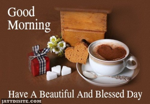 Have A Beautiful And Blessed Day
