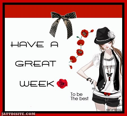 Have A Great Week To The Best