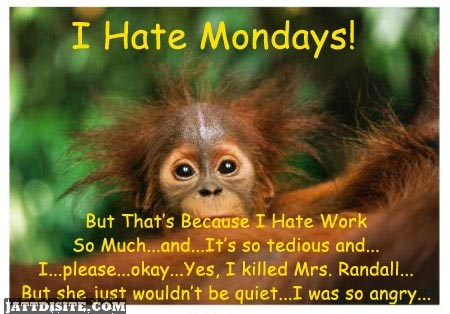 I Hate Monday Quotes