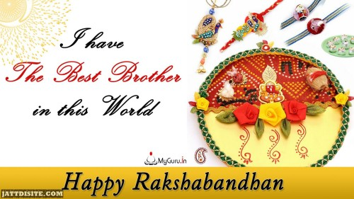 I Have The Best Brother In This World Happy Raksha Bandhan