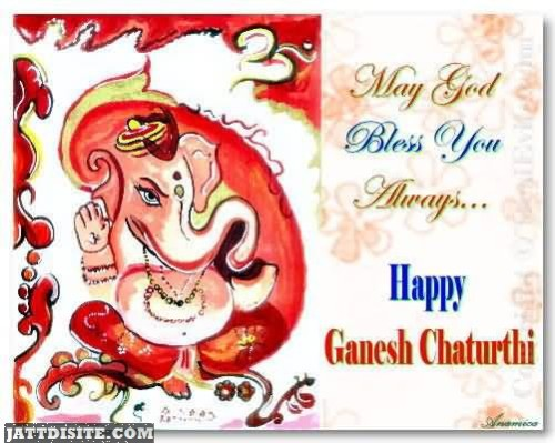 May God Bless You Always - Happy Ganesh Chaturthi