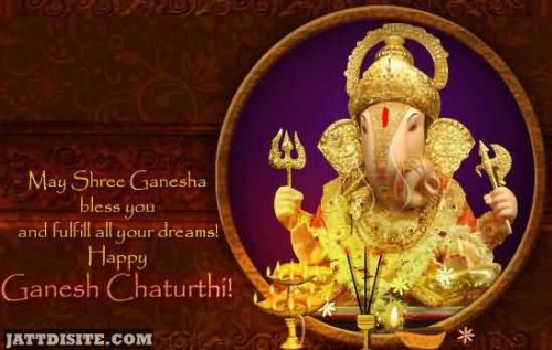 May Shree Ganesha Bless You And Fullfill All Of Your Dreams
