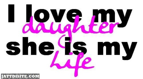 My Daughter Is My Life