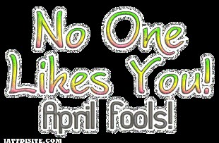 No One Likes You April Fool Glitter