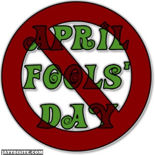 No To April Fools Day