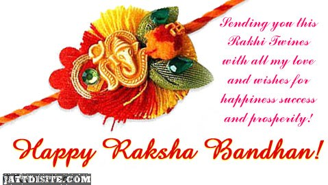 Sending You This Rakhi Twines With All My Love And Wishes Happy Raksha Bandhan