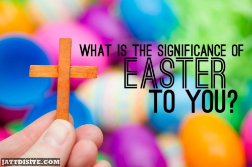 Significance Easter