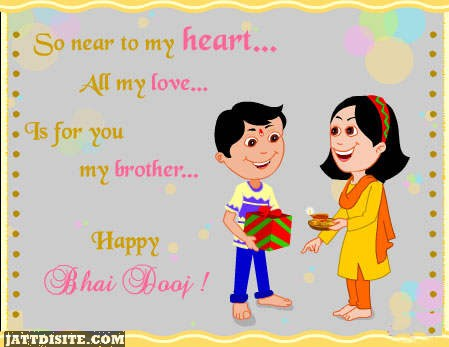 So Near To My Heart All My Love Is For You My Brother Happy Bhai Dooj