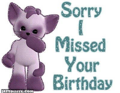 Sorry I Missed Your Birthday