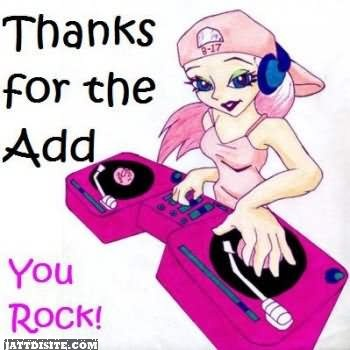 Thanks For The Add You Rock Dj Graphic