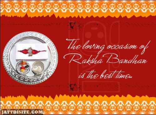 The Loving Occassion Of Raksha Bandhan Is The Best Times