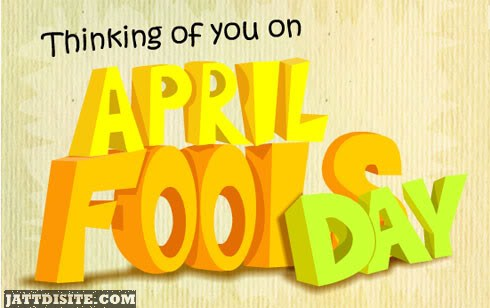 Thinking of You On April Fools Day