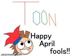 Toon Happy April Fools!!