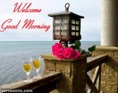 Welcome Good Morning
