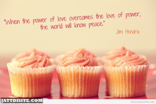 When The Power Of Love Overcomes The Love Of Power The World Will Know Peace - Anniversary Quote