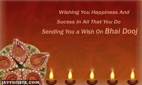 Wishing You Happiness And Success In All That You Do Sending You A Wish On Bhai