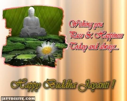 Wishing You Peace & Happiness Today And Always - Happy Buddha Jayanti