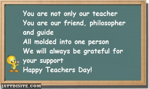 You Are Not Only Our Teacher You Are Our Friend, Philospher And Guide Happy Teachers Day
