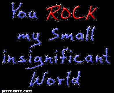 You Rock My Small Insignificant World Graphic