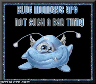 Blue Monday Are