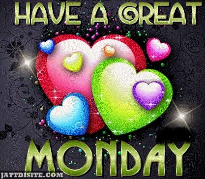 Have A Great Monday To You