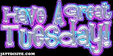 Have A Great Tuesday Wish