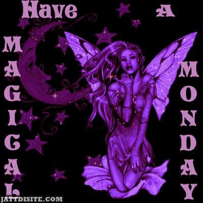Have A Magical Monday
