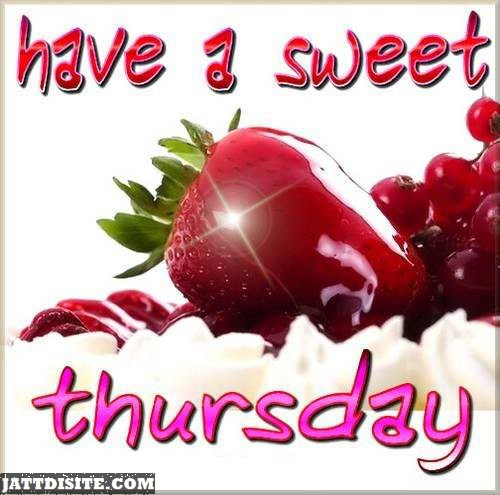 Have A Sweet Strawberry Thursday
