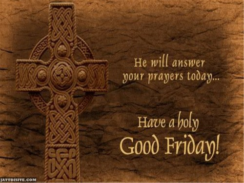 He Will answer You Good Friday