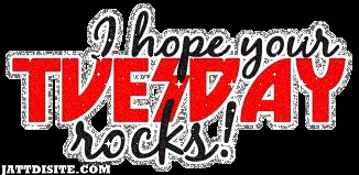 Hope Your Tuesday Rocks