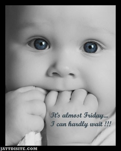 Its Almost Friday With Baby