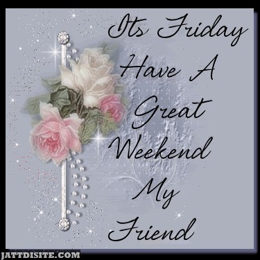 Its Friday Happy Weekend