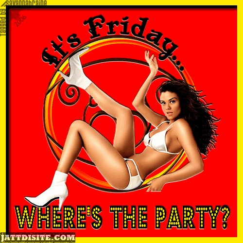 Its Friday Where's The Party