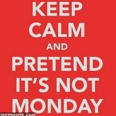 Its Not Monday