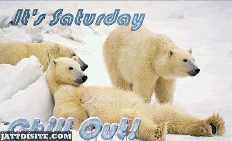 Its Saturday Chill Out
