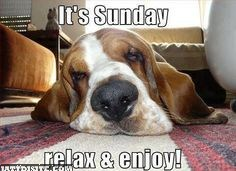 Its Sunday Relax & Enjoy