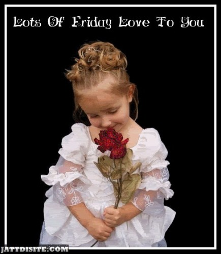 Lots OF Friday Love
