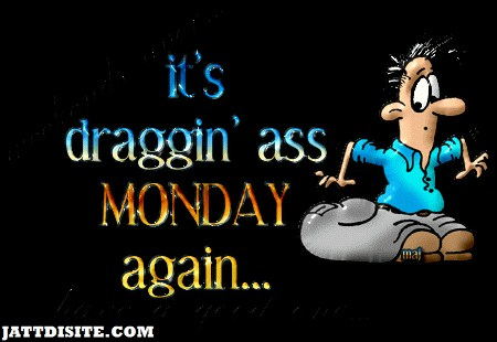 Monday Again Funny
