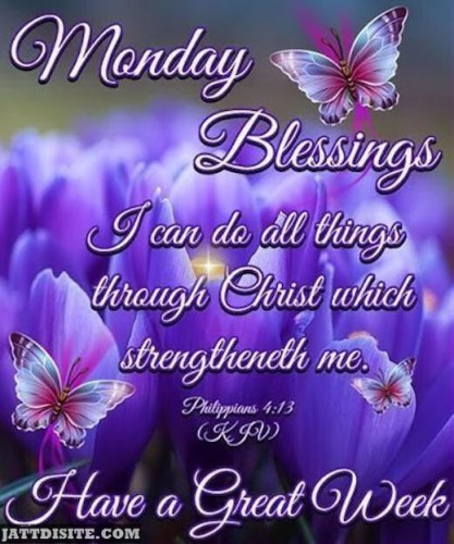 Monday Blessing Have A Great Week