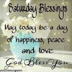 Saturday Blessing God Bless You